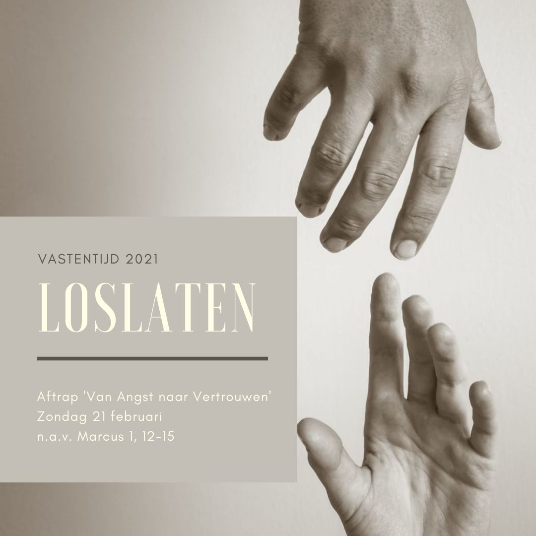 Loslaten – Introductie overdenking op de 40 dagenserie 'Van Angst naar Vertrouwen'
